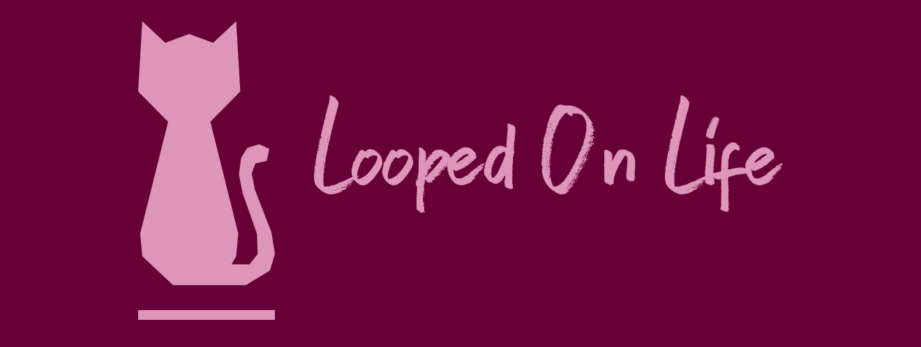 Looped On Life